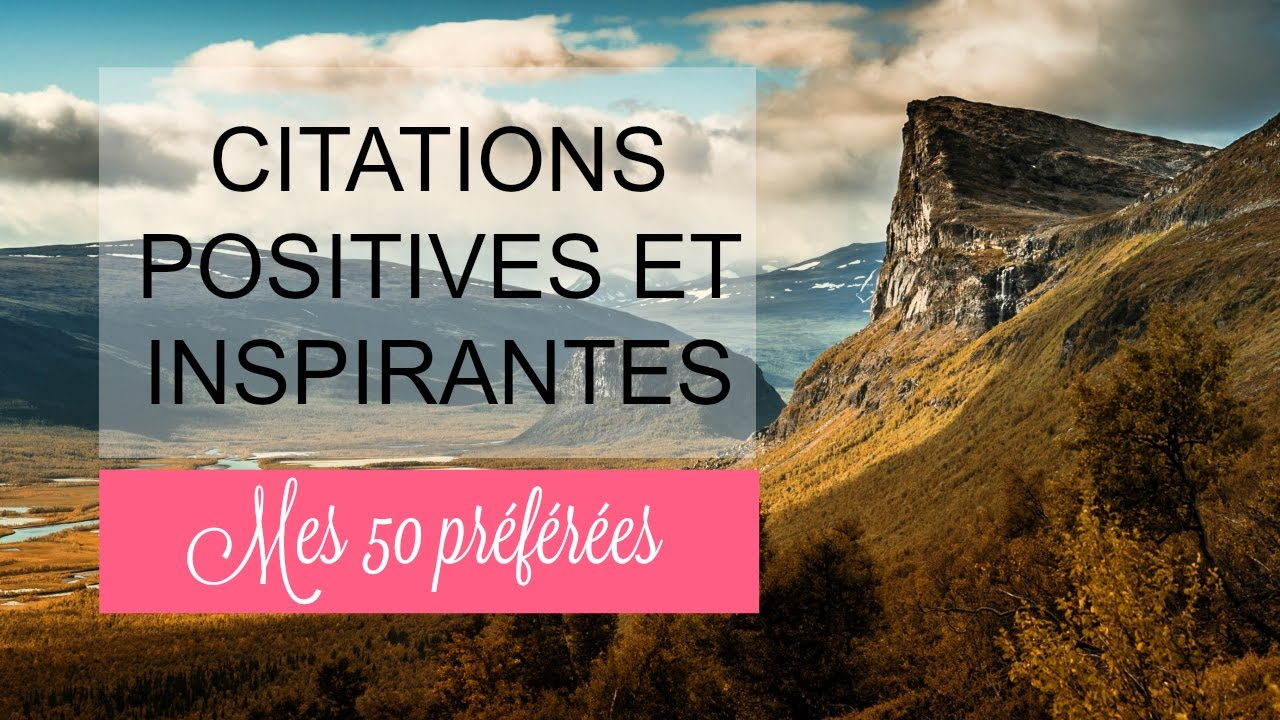 50 Citations Positives Et Inspirantes Youtube