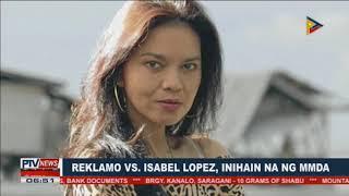 Reklamo vs Isabel Lopez, inihain na ng MMDA