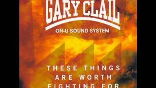 GARY CLAIL ON-U SOUND SYSTEM - THESE THINGS ARE WORTH FIGHTING FOR (YOUNG GODS RADIO EDIT) (1993)