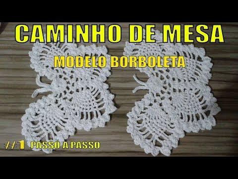 PRIMEIRO PASSO A PASSO DO CAMINHO DE MESA MODELO BORBOLETA