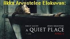 Iikka Arvostelee Elokuvan: A Quiet Place