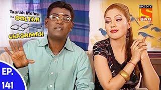 Taarak Mehta Ka Ooltah Chashmah - तारक मेहता का उल्टा चशमाह - Episode 141