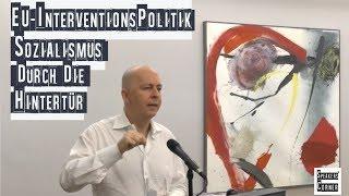 Die EU-Interventionspolitik - Sozialismus durch die Hintertür: Vortrag von Oliver Janich