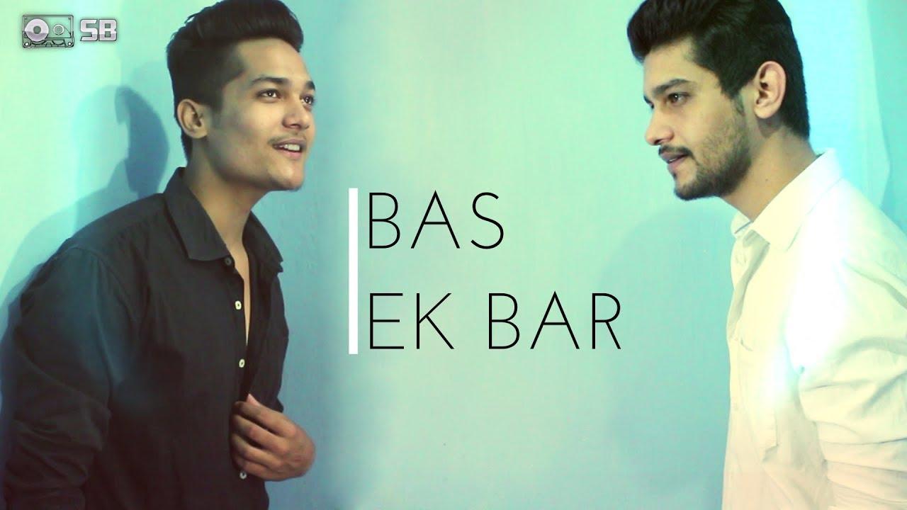 Download Bas Ek Bar - Soham Naik | Cover Song | Sanjay Beri feat. Akki Beri