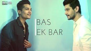Bas Ek Bar - Soham Naik | Cover Song | Sanjay Beri feat. Akki Beri