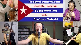 Yo soy el punto cubano - 4Gats with Risaburo Matsuki - Remote Session
