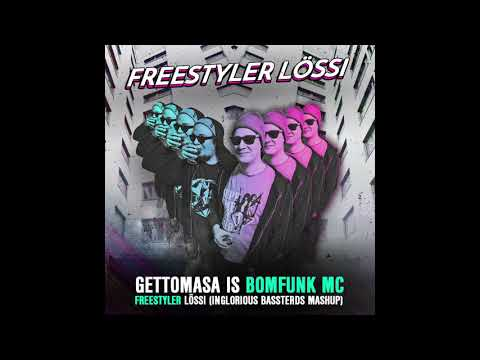 GETTOMASA IS BOMFUNK MC - Freestyler Lössi (Inglorious Bassterds Mashup Bootleg)