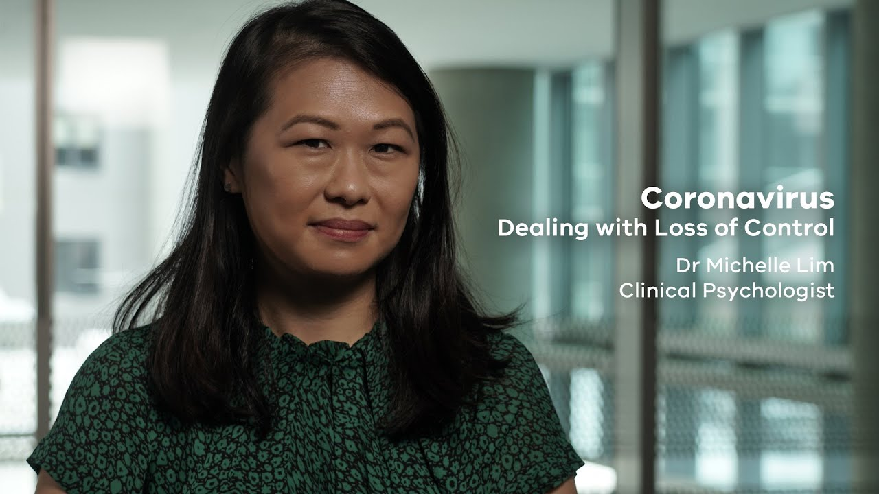 Coronavirus - Dealing with Loss of Control with Clinical Psychologist Dr Michelle Lim