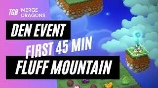 Merge Dragons Fluff Mountain Event First 45 Minutes ☆☆☆
