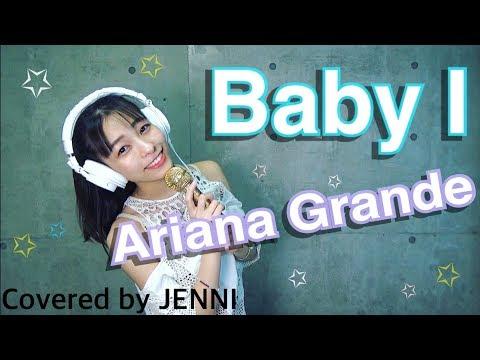【ジェニーが歌う】Baby I / Ariana Grande (Short Ver.)歌詞付き