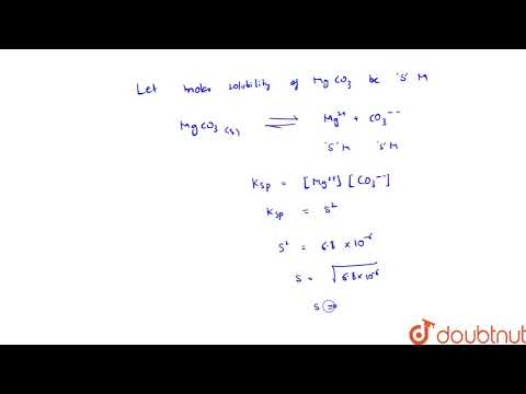 What Is The Solubility Of Magnesion Carbonate, `MgCO_(3)`, In Water At `25^(@)`C?