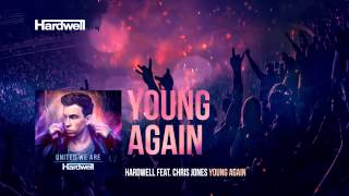 Hardwell feat. Chris Jones - Young Again (Extended Mix) #UnitedWeAre