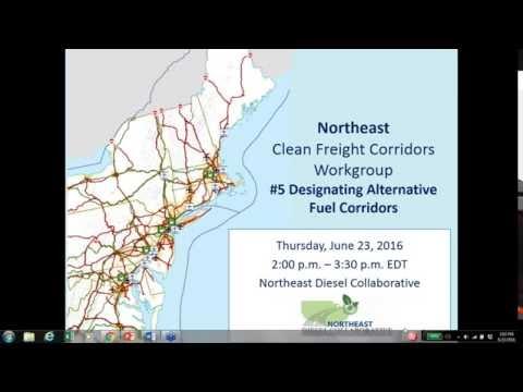 NE Clean Freight Corridors WG Webinar #5 - Designating Alternative Fuel Corridors