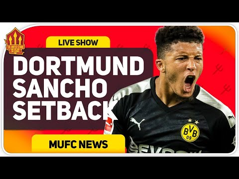 Sancho Dortmund Transfer Blow! Man Utd News Now