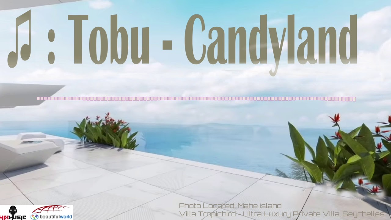 Download ♫ Tobu - Candyland ) ( 📷 Villa Tropicbird - Ultra Luxury Private Villa, Seychelles