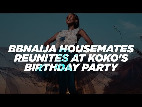 BBNAIJA Housemates Reunites At Koko Birthday Party | Tobi, Miracle, CeeC Nina, Anto…