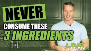 3 Ingredients Your Nutrition Label Should Never Include
