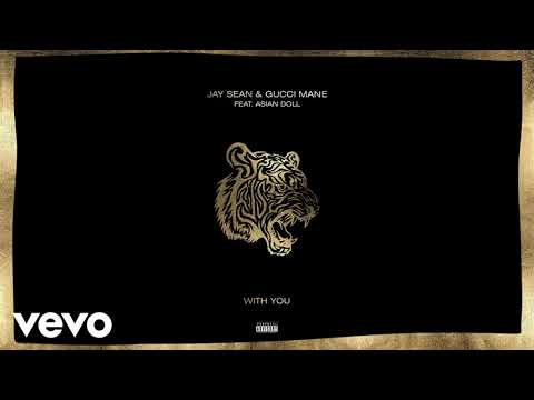 Jay Sean – With You [Clean Audio] ft Gucci Mane, Asian Doll
