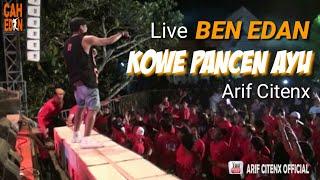 Live BEN EDAN - KOWE PANCEN AYU - ARIF CITENX