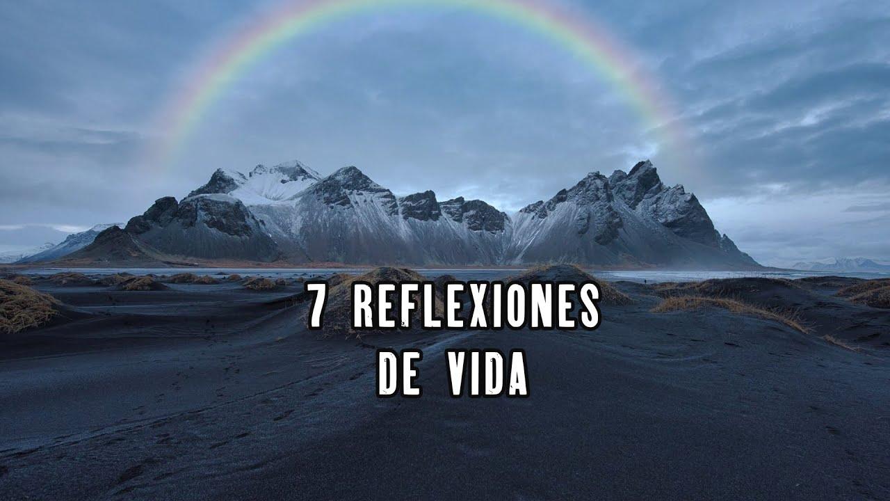 7 Reflexiones Hermosas, Reflexiones Diarias, Del Alma, Cortas, Mejor Persona, Motivacionales, Dios.