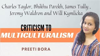 Criticism of Multiculturalism| Charles Taylor|Bhikhu Parekh|James Tully|Jeremy Waldron|Will Kymlicka