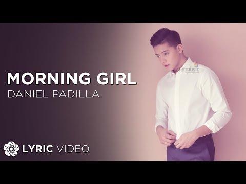 Morning Girl - Daniel Padilla (Lyrics)