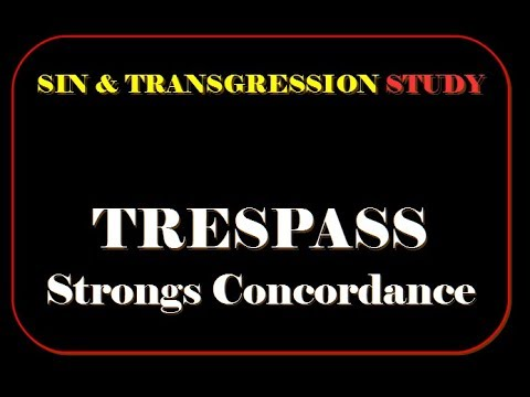 Sin & Transgression - TRESPASS Strongs Concordance