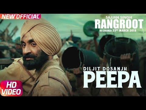 PEEPA| SAJJAN SINGH RANGROOT| DILJIT DOSANJH | Pankaj Batra | Latest Punjabi Song 2018