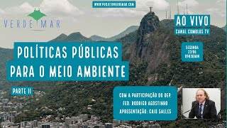 Políticas Públicas para a preservação do meio ambiente - parte II - VERDE MAR AO VIVO #31