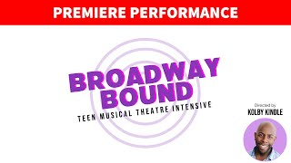 Broadway Bound 2020 Premiere Performance