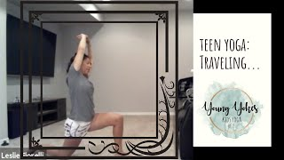 Teen Yoga with Leslie - Traveling