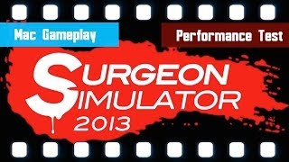 Surgeon Simulator 2013 Mac Gameplay & Performance Test [NATIVE|STEAM] [HD]