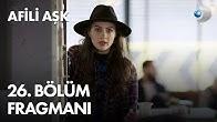 Afili Aşk Episode 26 Trailer