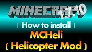 How to install MCHeli Mod 1.7.10 (MC Helicopter Mod) for Minecraft 1.7.10 (with download link)