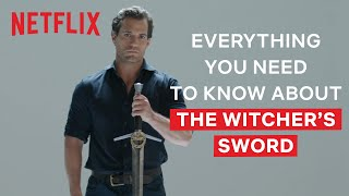 Henry Cavill Explains Everything You Need To Know About The Witcher's Swords | The Witcher | Netflix