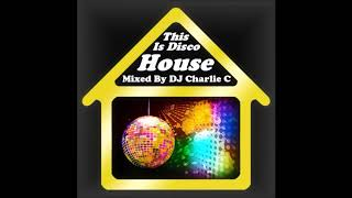 This Is Disco House - Sept 2019 - Charlie C