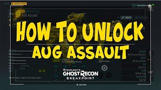 HOW TO UNLOCK AUG ASSAULT & ASSAULT LVL 10 IN GHOST RECON BREAKPOINT