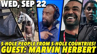 09/22/21 Wed: S-Hole People from S-Hole Countries...; Manhood Hour!; GUEST: Marvin Herbert