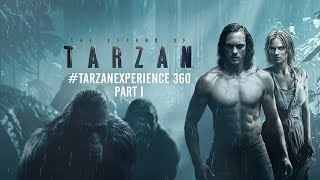 The Legend of Tarzan - #TarzanExperience 360 Part 1