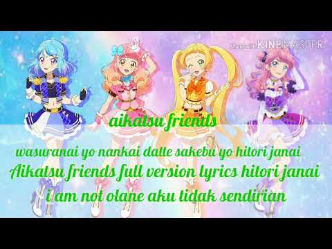 Aikatsu friends hitori janai  ( I am not alone ) Full lyrics アイカツフェレズ (ひとりじゃない☆) あぁ ▶3:56