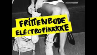 Frittenbude - Electrofikkkke