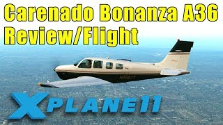 X-Plane 11: Carenado Beechcraft Bonanza A36 Payware Review & Flight (and crash)