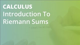 Introduction To Riemann Sums