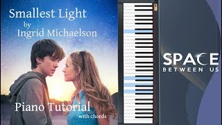 """Smallest Light   PIANO TUTORIAL with CHORDS   OST """"The Space Between Us""""    Космос Между Нами"""