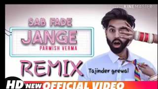 REMIX | PARMISH VERMA | SAB FADE JANGE REMIX(OFFICIAL VIDEO) | Desi Crew | Latest Punjabi Songs 2018