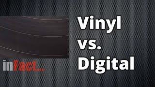 inFact: Vinyl vs Digital