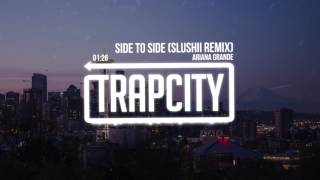Repeat youtube video Ariana Grande - Side To Side (Slushii Remix)