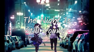 Nightcore The Night Is Still Young