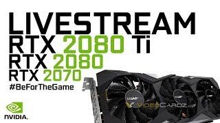 NVida RTX Series Release Livestream RTX TITAN / RTX 2080 Ti / RTX 2080 / RTX 2070