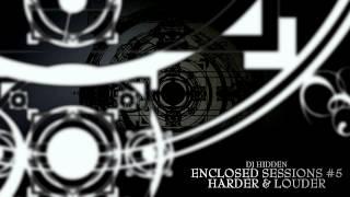 DJ Hidden - Harder & Louder Podcast #31 Enclosed Sessions #5